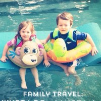 Family Travel: What to Do. What Not to Do.