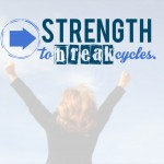 Guest Post: Developing the Strength to Break Cycles