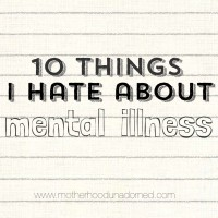 10 Things I Hate About Mental Illness