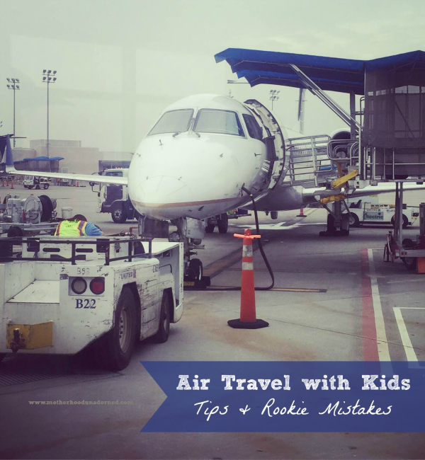 Air Travel with Kids Tips and Rookie Mistakes