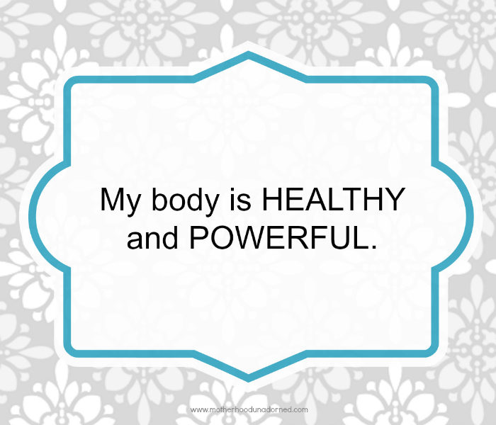 affirmation. my body is healthy and powerful